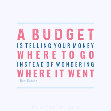 A-Budget-Is-Telling-Your-Money-Where-to-Go-Instead-of-Wondering-Where-It-Went-Dave-Ramsey